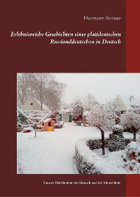 Cover Erlebnisreiche Geschichten eines plattdeutschen Russlanddeutschen in Deutsch