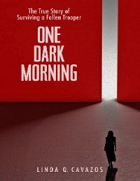Cover One Dark Morning: The True Story of Surviving a Fallen Trooper