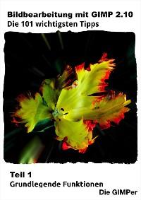 Cover Bildbearbeitung mit GIMP 2.10 – Die 101 wichtigsten Tipps