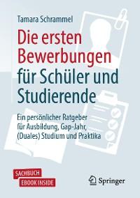 Cover Die ersten Bewerbungen für Schüler und Studierende