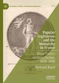 Cover Popular Legitimism and the Monarchy in France