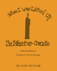 Cover When I was Lifted Up: The Master Candle