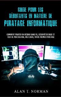 Cover Guide Pour Les Débutants En Matière De Piratage Informatique