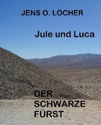 Cover Jule und Luca - Der Schwarze Fürst
