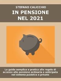 Cover IN PENSIONE NEL 2020. La guida semplice e pratica alle regole di accesso alla pensione ordinaria e anticipata nel sistema pubblico e privato.