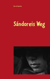 Cover Sándoreis Weg