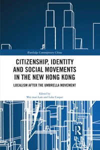 Cover Citizenship, Identity and Social Movements in the New Hong Kong