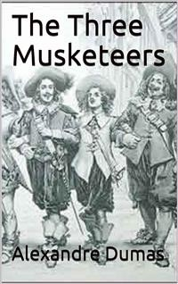 Cover The Three Musketeers (Annotated by John Bells)