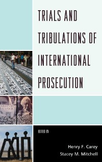 Cover Trials and Tribulations of International Prosecution