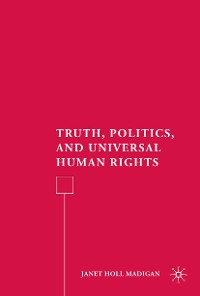 Cover Truth, Politics, and Universal Human Rights