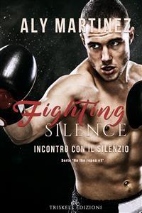 Cover Fighting Silence: Incontro con il silenzio