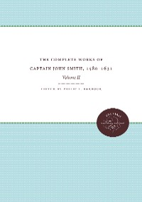 Cover The Complete Works of Captain John Smith, 1580-1631, Volume II