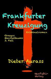 Cover Frankfurter Kreuzigung