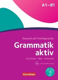 Cover Grammatik aktiv Üben, Hören, Sprechen A1-B1