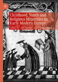 Cover Childhood, Youth and Religious Minorities in Early Modern Europe