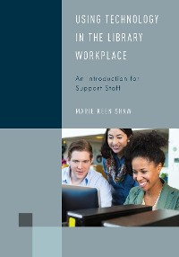 Cover Using Technology in the Library Workplace
