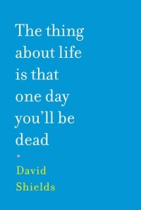 Cover Thing About Life is That One Day You'll Be Dead