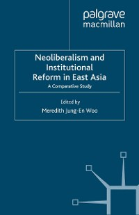 Cover Neoliberalism and Institutional Reform in East Asia