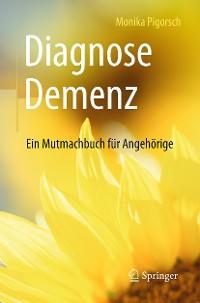 Cover Diagnose Demenz: Ein Mutmachbuch für Angehörige