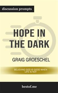 Cover Hope in the Dark: Believing God Is Good When Life Is Not: Discussion Prompts