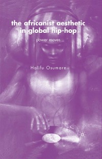 Cover The Africanist Aesthetic in Global Hip-Hop