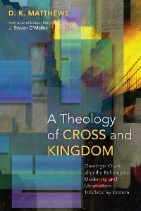 Cover A Theology of Cross and Kingdom