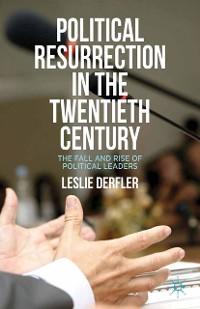 Cover Political Resurrection in the Twentieth Century