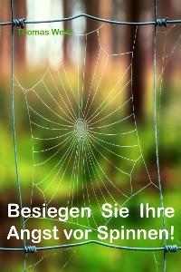 Cover Besiegen Sie Ihre Angst vor Spinnen