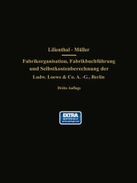 Cover Fabrikorganisation, Fabrikbuchfuhrung und Selbstkostenberechnung der Ludw. Loewe & Co. A.-G., Berlin