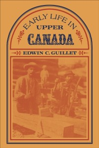 Cover Early Life in Upper Canada