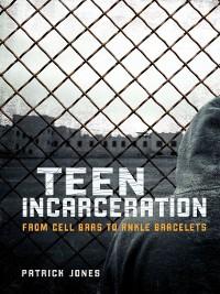 Cover Teen Incarceration