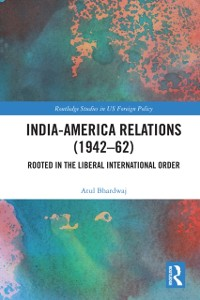 Cover India-America Relations (1942-62)