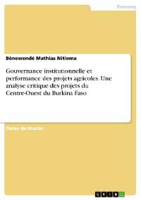 Cover Gouvernance institutionnelle et performance des projets agricoles. Une analyse critique des projets du Centre-Ouest du Burkina Faso