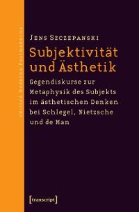 Cover Subjektivität und Ästhetik