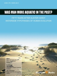 Cover Was Man More Aquatic in the Past? Fifty Years After Alister Hardy - Waterside Hypotheses of Human Evolution