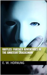 Cover Raffles: Further Adventures of the Amateur Cracksman