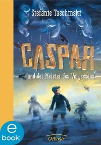 Cover Caspar und der Meister des Vergessens
