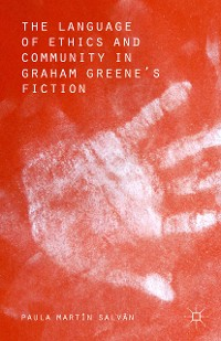 Cover The Language of Ethics and Community in Graham Greene's Fiction