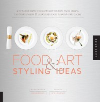 Cover 1,000 Food Art and Styling Ideas