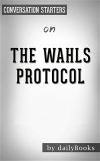 Cover The Wahls Protocol: A Radical New Way to Treat All Chronic Autoimmune Conditions Using Paleo Principles by Wahls M.D., Terry | Conversation Starters