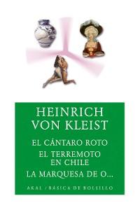 Cover El cántaro roto/ El terremoto en Chile / La marquesa de O...