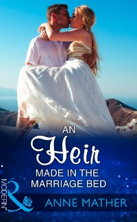 Cover Heir Made In The Marriage Bed (Mills & Boon Modern)