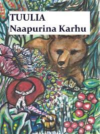 Cover Tuulia -Naapurina Karhu