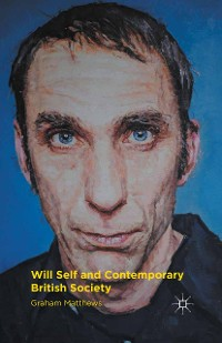 Cover Will Self and Contemporary British Society
