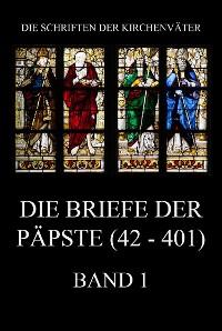 Cover Die Briefe der Päpste (42-401), Band 1
