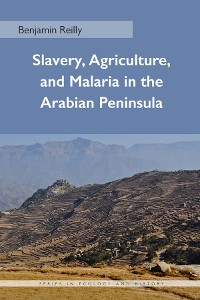 Cover Slavery, Agriculture, and Malaria in the Arabian Peninsula