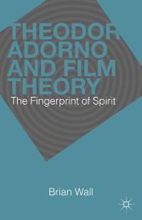 Cover Theodor Adorno and Film Theory