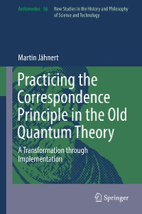 Cover Practicing the Correspondence Principle in the Old Quantum Theory
