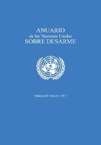 Cover Anuario de las Naciones Unidas sobre desarme 2017: parte II