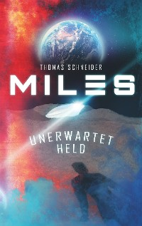 Cover Miles - Unerwartet Held